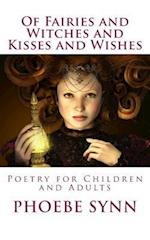 Of Fairies and Witches and Kisses and Wishes af Phoebe Synn