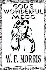 God's Wonderful Mess af W. F. Morris