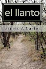 El Llanto af James A. Carter