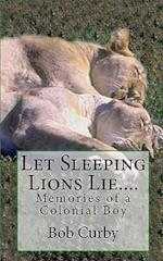 Let Sleeping Lions Lie.... af Bob Curby