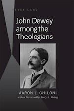 John Dewey among the Theologians