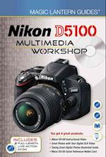 Nikon D5100 Multimedia Workshop (Magic Lantern Guides)