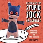 Return of the Stupid Sock Creatures
