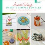 Aimee Ray's Sweet & Simple Jewelry af Aimee Ray
