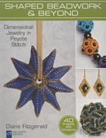 Shaped Beadwork & Beyond (Lark Jewelry & Beading)