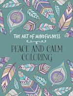 Peace and Calm Adult Coloring Book (Art of Mindfulness)