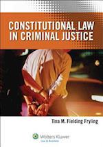 Constitutional Law in Criminal Justice (Law018000)