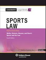 Casenote Legal Briefs for Sports Law, Keyed to Weiler, Roberts, Abrams, and Ross (Casenote Legal Briefs)