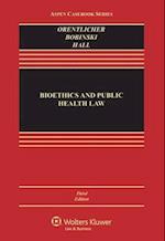 Bioethics and Public Health Law (Aspen Casebook)