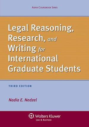 Legal Reasoning, Research, and Writing for International Graduate Students, Third Edition