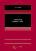 Products Liability Law (Aspen Casebooks)