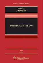 Bioethics and the Law (Aspen Casebook)