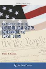 An Introduction to the American Legal System, Government, and Constitutional Law (Aspen Coursebook)