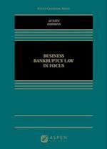 Business Bankruptcy Law in Focus (Focus Casebook)