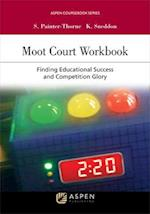 Moot Court Workbook (Aspen Coursebook)