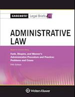 Casenote Legal Briefs for Administrative Law, Keyed to Funk, Shapiro, and Weaver (Casenote Legal Briefs)