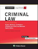 Casenote Legal Briefs for Criminal Law Keyed to Kaplan, Weisberg, and Binder (Casenote Legal Briefs)