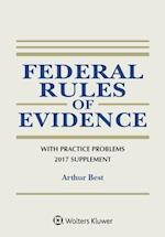 Federal Rules of Evidence with Practice Problems, 2017 Supplement (Supplements)