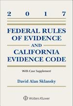 Federal Rules of Evidence and California Evidence Code, 2017 Case Supplement (Supplements)