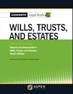 Casenote Legal Briefs for Wills, Trusts, and Estates Keyed to Dukeminier and Sitkoff (Casenote Legal Briefs)
