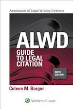 ALWD Guide to Legal Citation (Aspen Coursebook)