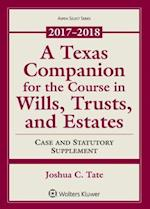 A Texas Companion for the Course in Wills, Trusts, and Estates 2017-2018 (Aspen Select)
