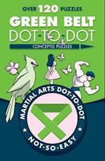Green Belt Dot-to-Dot (Martial Arts Puzzles Series)