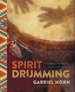 Bog, paperback Spirit Drumming af Gabriel Horn