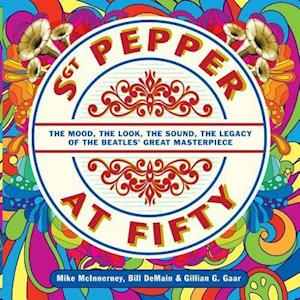Bog, hardback Sgt. Pepper at Fifty af Bill Demain, Mike McInnerney, Gillian G. Gaar