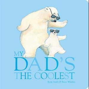 Bog, hardback My Dad's the Coolest af Rosie Smith