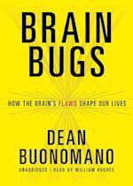 Brain Bugs af Dean Buonomano, William Hughes