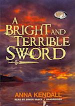 A Bright and Terrible Sword (Soulvine Moor Chronicles)