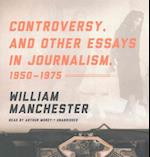 Controversy, and Other Essays in Journalism, 1950-1975