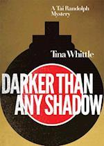 Darker Than Any Shadow (Tai Randolph Mysteries)