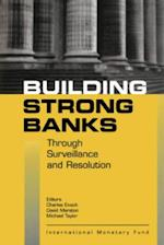 Building Strong Banks Through Surveillance and Resolution af Charles Enoch