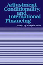 Adjustment, Conditionality, and International Financing: Papers Presented at the Seminar on &quote;The Role of the International Monetary Fund in the Adjustment Process&quote; held in Vina del Mar, Chile, April 5-8, 1983