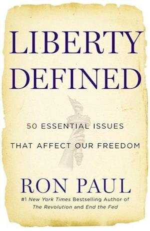 Bog, paperback Liberty Defined af Ron Paul