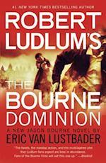 Robert Ludlum's the Bourne Dominion (Jason Bourne Novels)