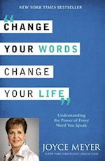 Change Your Words, Change Your Life af Joyce Meyer