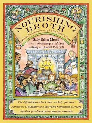 Nourishing Broth af Kaayla T. Daniel, Sally Fallon Morell