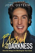 Blessed in the Darkness af Joel Osteen