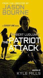 Robert Ludlum's (TM) the Patriot Attack (Covert-One, nr. 12)