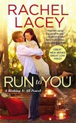Run to You (Risking It All)