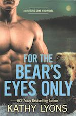 For the Bear's Eyes Only (The Gladwin Grizzlies, nr. 3)