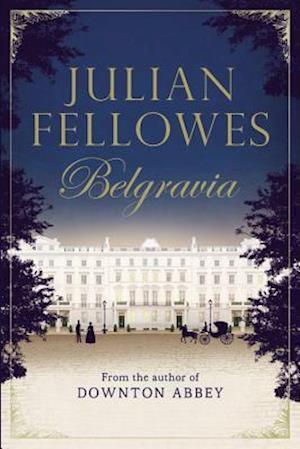 Bog hardback Belgravia af Julian Fellowes