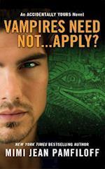 Vampires Need Not... Apply? af Mimi Jean Pamfiloff