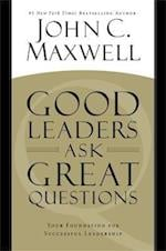 Good Leaders Ask Great Questions af John C. Maxwell