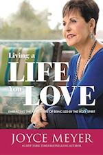 Living a Life You Love af Joyce Meyer