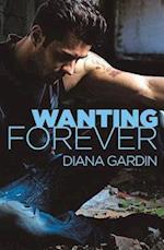 Wanting Forever af Diana Gardin