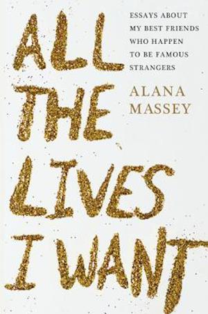 Bog, hardback All the Lives I Want af Alana Massey